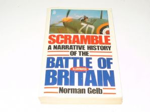 Scramble : A Narrative History Of The Battle Of Britain (Gelb 1986)